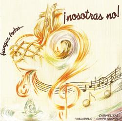 Aunque todos nosotras no, disco de Carmelitas Descalzas de Valladolid
