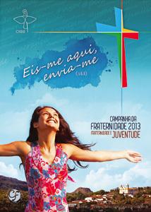 cartel de la Campaña de la Fraternidad Cuaresma 2013 Brasil
