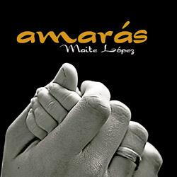 Amarás, disco de Maite López