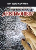 ¿Cristianofobia?, libro de Eloy Bueno de la Fuente, Monte Carmelo