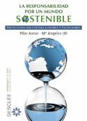 La responsabilidad por un mundo sostenible, libro de Pilar Aznar y Mª Ángeles Ull, Desclée De Brouwer