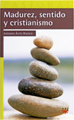 Madurez, sentido y cristianismo, libro de Antonio Ávila, PPC