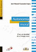 Autonomía moral, libro de José Manuel Caamaño López, San Pablo-Universidad Pontificia Comillas