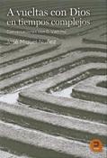 A vueltas con Dios en tiempos complejos, libro de José Miguel Núñez, salesiano