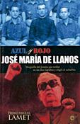 Azul y rojo. José María de Llanos, libro de Pedro Miguel Lamet, La Esfera de los Libros