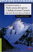 Comentario a Noche oscura del espíritu y Subida al Monte Carmelo, de san Juan de la Cruz, Fernando Urbina, PPC