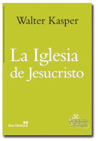 La Iglesia de Jesucristo, libro de Walter Kasper, Sal Terrae