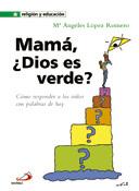 Mamá, ¿Dios es verde?, libro de Mª Ángeles López Romero, San Pablo