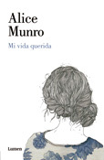 Mi vida querida, Alice Munro, Editorial Lumen