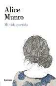 Mi vida querida, Alice Munro, Editorial Lumen