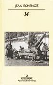 14, novela de Jean Echenoz, Anagrama