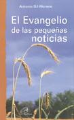 El Evangelio de las pequeñas noticias, Antonio Gil Moreno, Paulinas