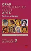 Orar y contemplar con el arte. Adviento y Navidad, Luis Fernando Crespo, PPC