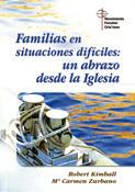 Familias en situaciones difíciles: un abrazo desde la Iglesia, Robert Kimball y Mª Carmen Zurbano, CCS