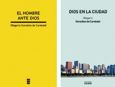 El hombre ante Dios y Dios en la ciudad, dos libros de Olegario González de Cardedal, Sígueme