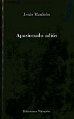 Apasionado adiós, Jesús Mauleón, Ediciones Vitruvio