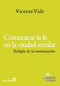 Comunicar la fe en la ciudad secular, Vicente Vide, Sal Terrae