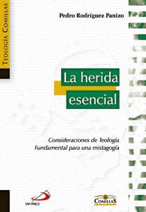 La herida esencial, Pedro Rodríguez Panizo, San Pablo-Comillas