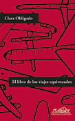 El libro de los viajes equivocados, Clara Obligado, Editorial Páginas de Espuma