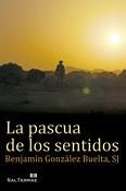 La pascua de los sentidos, Benjamín González Buelta, Sal Terrae