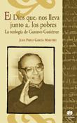 El Dios que nos lleva junto a los pobres. La teología de Gustavo Gutiérrez, Juan Pablo García Maestro, San Esteban