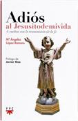 Adiós al Jesusitodemivida, Mª Ángeles López Romero, PPC