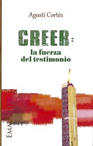 Creer. La fuerza del testimonio, Agustí Cortés, CPL