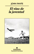 El vino de la juventud, John Fante, Anagrama