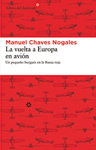 La vuelta a Europa en avión: Un pequeño burgués en la Rusia roja<