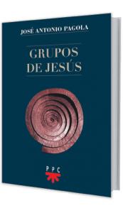 Grupos de Jesús, libro de José Antonio Pagola, PPC