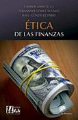 Ética de las finanzas, Carmen Ansotegui, Fernando Gómez-Bezares y Raúl González Fabre, UNIJES-Desclée De Brouwer