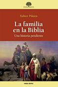 La familia en la Biblia, libro de Xabier Pikaza, Verbo Divino