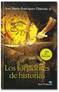 Los forjadores de historias, José María Rodríguez Olaizola, sj, Sal Terrae