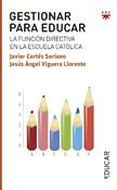 Gestionar para educar, libro de Javier Cortés y Jesús Ángel Viguera, PPC