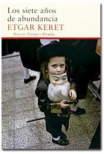 Los siete años de abundacia, libro de Etgar Keret escritor judío