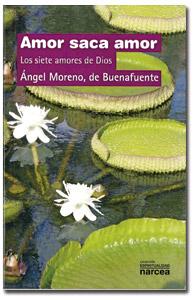 Amor saca amor, libro de Ángel Moreno, de Buenafuente, publicado por Narcea