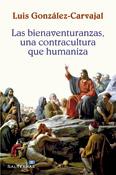 Las bienaventuranzas, una contracultura que humaniza, libro de Luis González-Carvajal, Sal Terrae