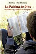 La Palabra de Dios en la vida y pastoral de la Iglesia, Santiago Silva Retamales, Verbo Divino