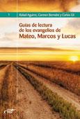 Guías de lectura de los evangelios de Mateo, Marcos y Lucas  - R. Aguirre, Carmen Bernabé y Carlos Gil
