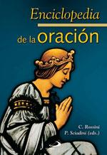 Enciclopedia de la oración C. Rossini y P. Sciadini
