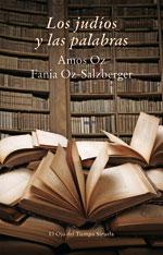 Los judíos y las palabras - Amos Oz y Fania Oz-Salzberger