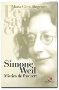 Pensar con Simone Weil, María Clara Bingemer, Ciudad Nueva
