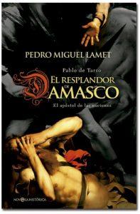 El resplandor de Damasco, novela de Pedro Miguel Lamet, La Esfera de los Libros