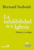 La infalibilidad de la Iglesia. Historia y teología, Bernard Sesboüé, Sal Terrae