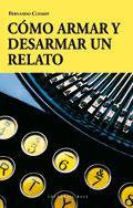 El revés de la trama: Cómo armar y desarmar un relato, Fernando Clemot (Editorial Base)