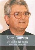 Joan Carrera. Un bisbe del poble  Autor: Joaquim Ferrer y Francesc Teruel