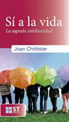 Sí a la vida, Joan Chittister, Sal Terrae