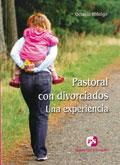 Pastoral con divorciados. Una experiencia, Octavio Hidalg, Editorial Perpetuo Socorro