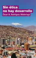 Sin ética no hay desarrollo, Óscar A. Rodríguez Maradiaga (Narcea)