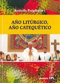 Año litúrgico, año catequético  Autor: Rodolfo Puigdollers